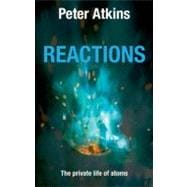 Reactions : The Private Life of Atoms