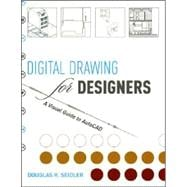 Digital Drawing for Designers : A Visual Guide to AutoCAD