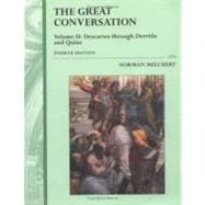 The Great Conversation  Volume 2: Descartes through Derrida and Quine