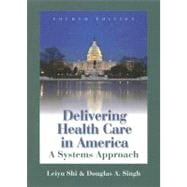 Delivering Health Care in America : A Systems Approach