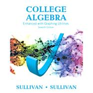 College Algebra Enhanced with Graphing Utilities Plus MyMathLab with Pearson eText -- Access Card Package