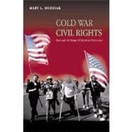 Cold War Civil Rights : Race and the Image of American Democracy