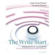 The Write Start, Paragraph to Essay With Student and Professional Readings
