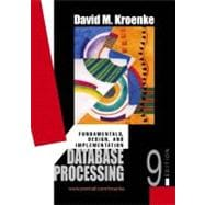 Database Processing : Fundamentals, Design, and Implementation