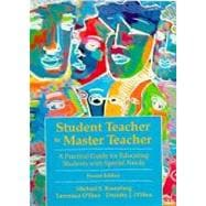 Student Teacher to Master Teacher : A Guide for Preservice and Beginning Teachers of Students with Mild to Moderate Disabilities