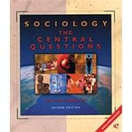 Sociology: The Central Questions : Web-Enhanced