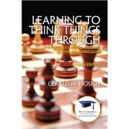 Learning to Think Things Through A Guide to Critical Thinking Across the Curriculum