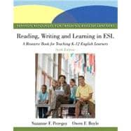 Reading, Writing, and Learning in ESL : A Resource Book for Teaching K-12 English Learners