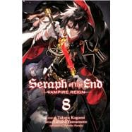 Seraph of the End, Vol. 8 Vampire Reign 9781421585154R