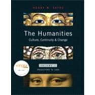 HUMANITIES, THE: CULTURE, CONTINUITY, AND CHANGE, VOL. 1 REPRINT (W/ MYHUMANITIESKIT), 1/e