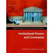 Constitutional Law for a Changing America: Institutional Powers and Constraints, 7th Edition