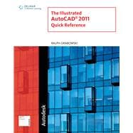 Illustrated AutoCAD 2011 Quick Reference