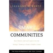 Smart Communities : How Citizens and Local Leaders Can Use Strategic Thinking to Build a Brighter Future