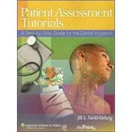 Patient Assessment Tutorials A Step-by-Step Guide for the Dental Hygienist