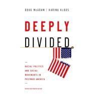Deeply Divided Racial Politics and Social Movements in Postwar America
