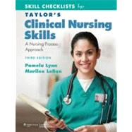 Skill Checklists for Taylor's Clinical Nursing Skills; A Nursing Process Approach
