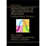 Supplement: Management of Organizational Behavior: Leading Human Resources - Management of Organizat