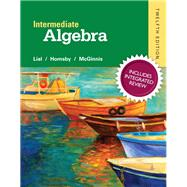Intermediate Algebra with Integrated Review and worksheets plus NEW MyMathLab with Pearson eText, Access Card Package