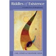 Riddles of Existence A Guided Tour of Metaphysics