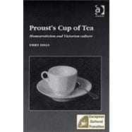 Proust's Cup of Tea: Homoeroticism and Victorian Culture 9780754605188R