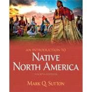 Introduction to Native North America, An Plus MySearchLab with eText -- Access Card Package