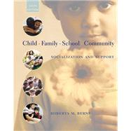 Child, Family, School, Community : Socialization and Support (with InfoTrac)
