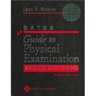 Bates' Guide to Physical Examination and History Taking with E-Book
