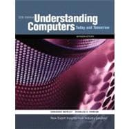 Understanding Computers: Today and Tomorrow, 12th Edition Introductory