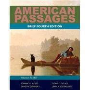 American Passages A History of the United States, Volume 1: To 1877, Brief