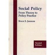 Social Policy : From Theory to Policy Practice