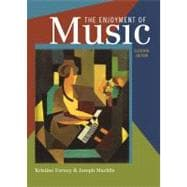 Enjoyment of Music : An Introduction to Perceptive Listening