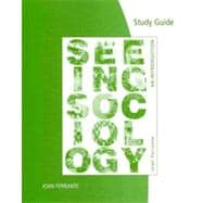 Study Guide for Ferrante's for Ferrante's Seeing Sociology : An Introduction