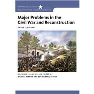 Major Problems in the Civil War and Reconstruction Documents and Essays