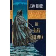 The Dark Ferryman The Elven Ways #2