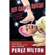 Red Carpet Suicide : A Survival Guide on Keeping up with the Hiltons
