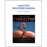 Selected Solution Manual for Chemistry An Introduction to General, Organic, and Biological Chemist