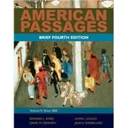 American Passages A History of the United States, Volume 2: Since 1865, Brief