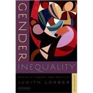 Gender Inequality : Feminist Theories and Politics