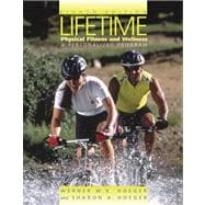Lifetime Physical Fitness and Wellness: A Personalized Plan (with Personal Daily Log, Profile Plus 2005, and Health, Fitness and Wellness Explorer, InfoTrac)