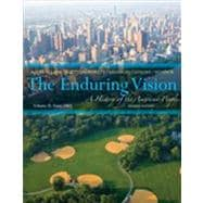 The Enduring Vision A History of the American People, Volume II: Since 1865