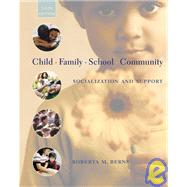 Child, Family, School, Community: Socialization and Support (Non Info Trac Version)