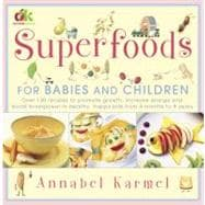 Superfoods; For Babies and Children