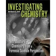 Investigating Chemistry Introductory Chemistry From A Forensic Science Perspective