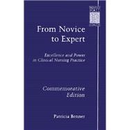 From Novice to Expert Excellence and Power in Clinical Nursing Practice, Commemorative Edition
