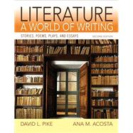 Literature A World of Writing Plus MyLiteratureLab -- Access Card Package