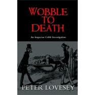 Wobble to Death: An Inspector Cribb Investigation