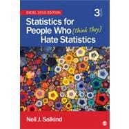 Statistics for People Who (Think They) Hate Statistics : Excel 2010 Edition 3e