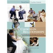 Choices In Relationships: Introduction To Marriage and the Family with Infotrac