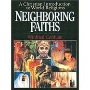 Neighboring Faiths : A Christian Introduction to World Religions