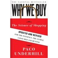 Why We Buy : The Science of Shopping--Updated and Revised for the Internet, the Global Consumer, and Beyond